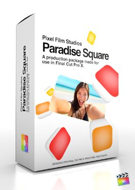Final Cut Pro X Plugin Production Package Paradise Square from Pixel Film Studios