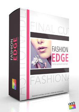 Final Cut Pro X Plugin Production Package Fashion Edge from Pixel Film Studios