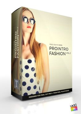 Final Cut Pro X Plugin ProIntro Fashion Volume 2 from Pixel Film Studios