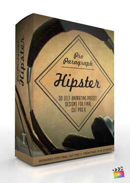 Final Cut Pro X Plugin ProParagraph Hipster from Pixel Film Studios