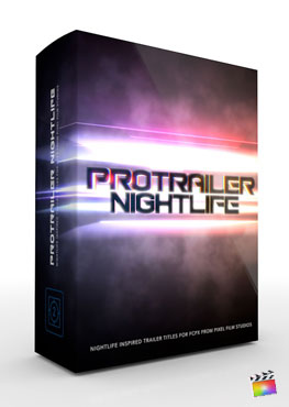 Final Cut Pro X Plugin ProTrailer Nightlife from Pixel Film Studios