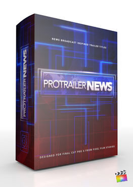 Final Cut Pro X Plugin ProTrailer News from Pixel Film Studios