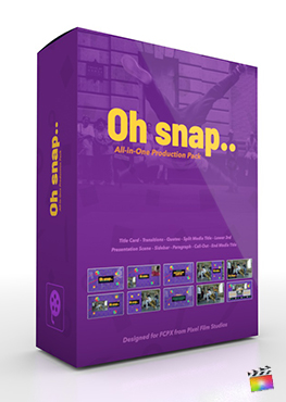 Final Cut Pro X Plugin's Oh Snap Production Package from Pixel Film Studios